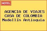 http://tecnoautos.com/wp-content/uploads/imagenes/empresas/hoteles/thumbs/agencia-de-viajes-casa-de-colombia-medellin-antioquia.jpg Teléfono y Dirección de AGENCIA DE VIAJES CASA DE COLOMBIA, Medellín, Antioquia, Colombia - http://tecnoautos.com/varios/agencia-de-viajes-casa-de-colombia-medellin-antioquia-colombia/