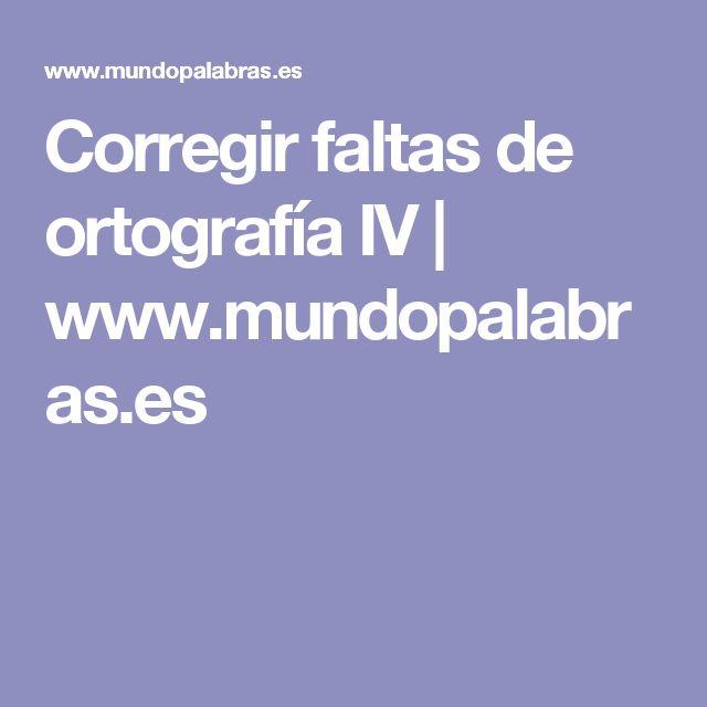 Corregir faltas de ortografía IV | www.mundopalabras.es