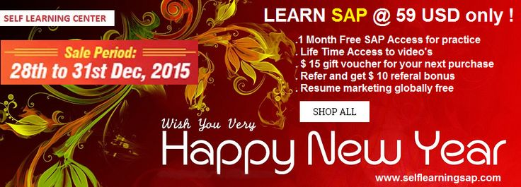 New Year Offer: Learn SAP @ 59 USD only with one   Month  Free  SAP Access + 15 USD gift coupon + 10 USD Referral Bonus for your next purchase. http://www.selflearningsap.com