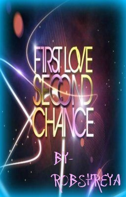 """""""First Love, Second Chance"""""""