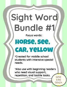 Created with intensive needs middle school students in mind by a Special Educator, this bundle includes it all! The bundle focuses on four sight words from the EdMark sight word list: yellow, horse, car, and see. The bundle includes lesson planning and additional activity ideas, a book with Mayer Johnson picture symbols and writing activity, flashcards, word match activity, word creator activity, and a spelling quiz.