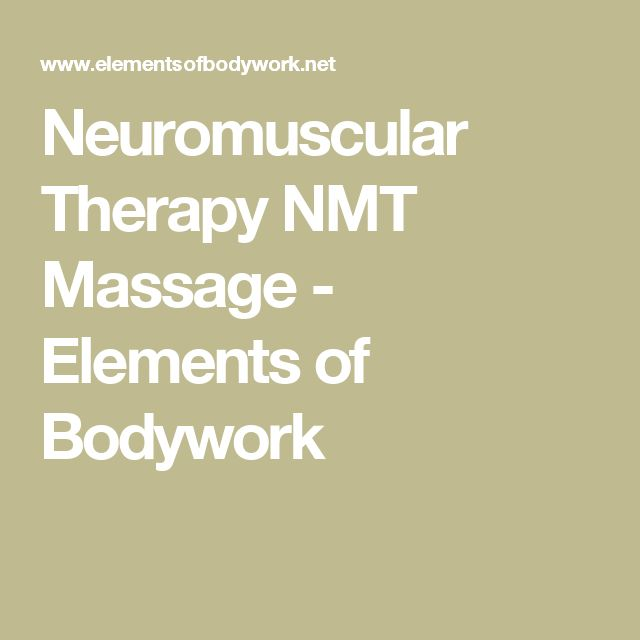 Neuromuscular Therapy NMT Massage - Elements of Bodywork