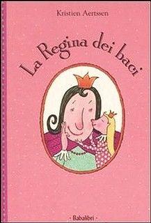 La regina dei baci. #Libri per #bambini