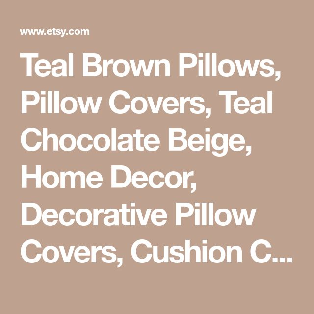 Teal Brown Pillows, Pillow Covers, Teal Chocolate Beige, Home Decor, Decorative Pillow Covers, Cushion Cover, As Seen June 2017 HGTV Mag