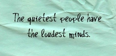 The quietest people: True Quotes, True Facts, True Words, Loudest Mind, So True, Quiet People, Favorite Quotes, Quietest People, True Stories
