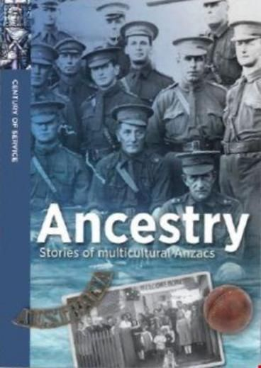 INFORMATION BOOK HONOURS: Ancestry: Stories of Multicultural ANZACs by Robyn Siers, Carlie Walker.  Ancestry is the third book in the Century of service series. It tells the stories of individuals and families from a range of cultural backgrounds who served with Australian units during the First World War. This image-rich publication draws on the Australian War Memorial's diverse collection, including private records, photographs, works of art, and relics.
