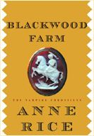 Blackwood Farm: Worth Reading, Rice Books, Favorite Anne, The Vampires Chronicles, Books Worth, Blackwood Farms, Favorite Books, Anne Rice, Great Books