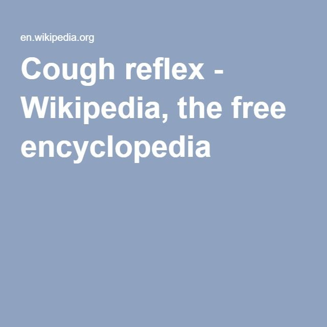Cough reflex - Wikipedia, the free encyclopedia