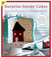 Surprise-Inside Cakes: Amazing Cakes for Every Occasion - with a Little Something Extra Inside (Hardback)
