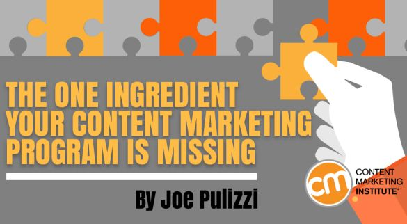 The one thing your content marketing program is missing