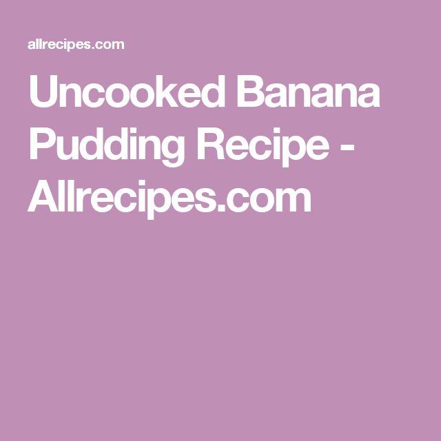 Uncooked Banana Pudding Recipe - Allrecipes.com