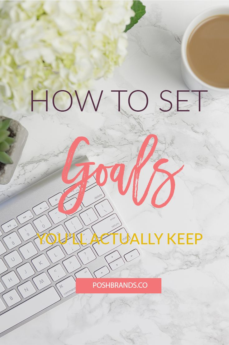 How to Set Goals You'll Actually Keep