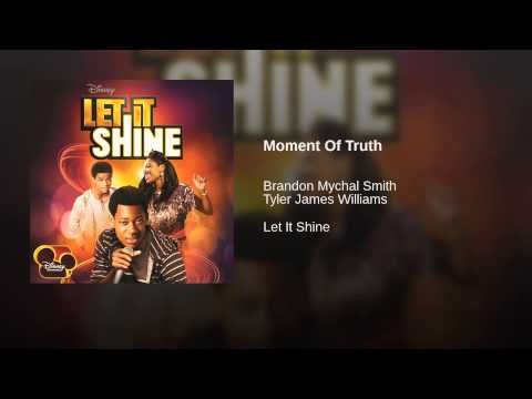 Provided to YouTube by Universal Music Group North America Moment Of Truth · Brandon Mychal Smith · Tyler James Williams Let It Shine ℗ 2012 The copyright...