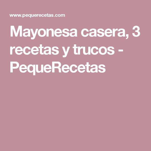 Mayonesa casera, 3 recetas y trucos - PequeRecetas