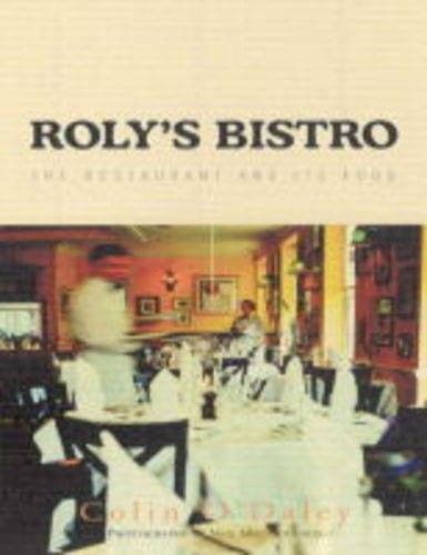 Roly's Bistro: The Restaurant & its Food - Food & Drink - Books