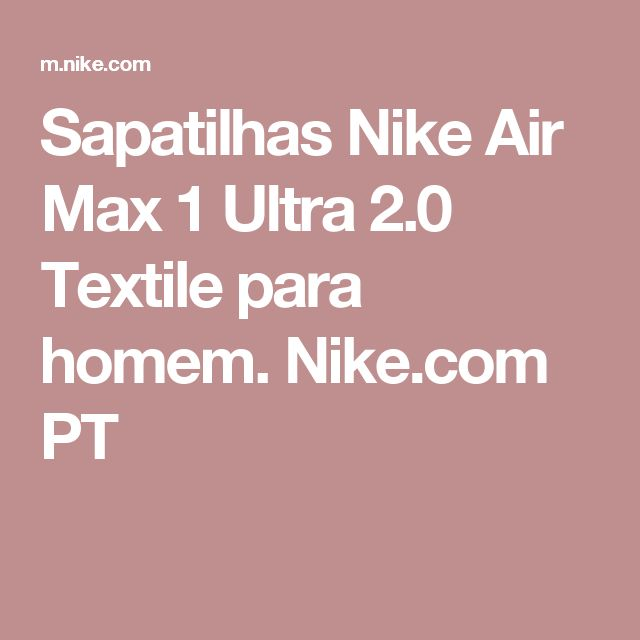 Sapatilhas Nike Air Max 1 Ultra 2.0 Textile para homem. Nike.com PT