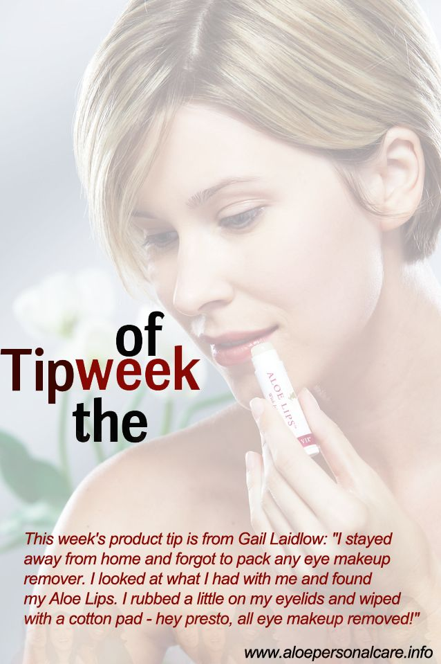 "This week's product tip is from Gail Laidlow: ""I stayed away from home and forgot to pack any eye makeup remover. I looked at what I had with me and found my Aloe Lips. I rubbed a little on my eyelids and wiped with a cotton pad - hey presto, all eye makeup removed!"""