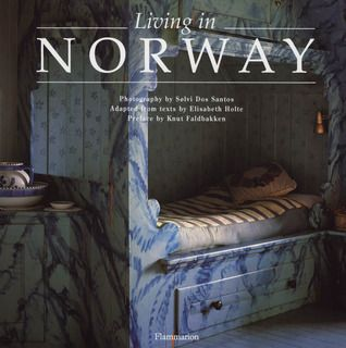 Living in Norway by Elisabeth Holte. This is gorgeous.