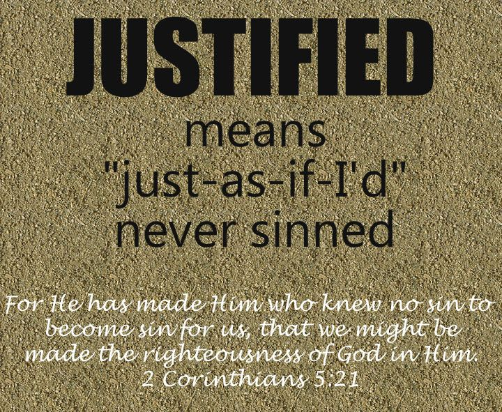 2 Corinthians 5:21 Justified = Just-as-if-I'd never sinned