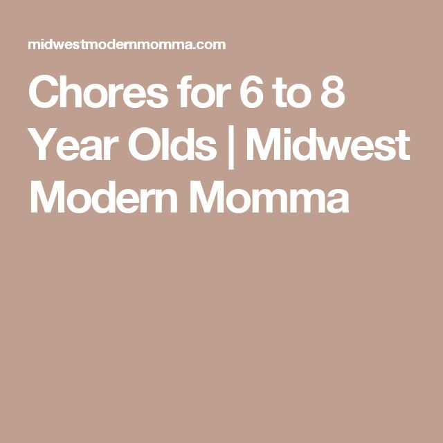 Chores for 6 to 8 Year Olds | Midwest Modern Momma