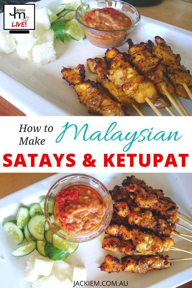 How To Make Malaysian Satays And Ketupat Jackie M Malaysian Cuisine Asian Cooking Malaysian Food