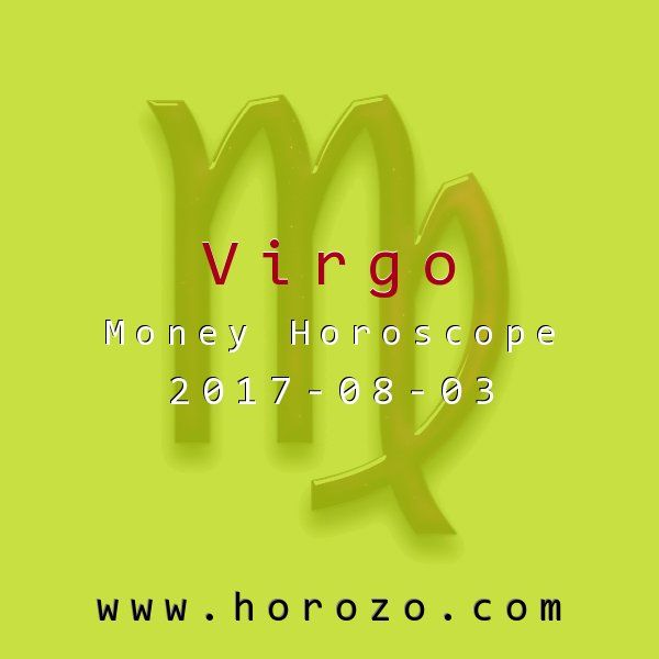 Virgo Money horoscope for 2017-08-03: It's like a free for all, with people running in all directions. As many experts as you listen to, that's how many directions you'll be told to go in. So don't spend time considering different views, unless it's out of simple intellectual curiosity..virgo