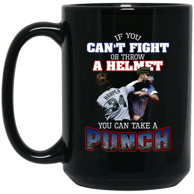 Washington Nationals Bryce Harper Mug Can't Fight Or Throw A Helmet You Can Take A Punch Coffee Mug Tea Mug Washington Nationals Bryce Harper Mug Can't Fight Or