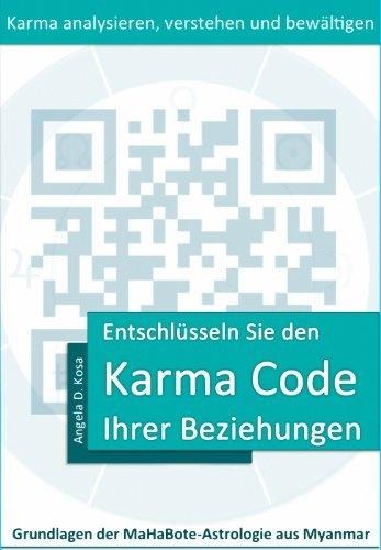 Am 17.04. ab ca. 9.30 h gratis bei Amazon: Entschlüsseln Sie den Karma Code Ihrer Beziehungen (Grundlagen der MaHaBote-Astrologie aus Myanmar (Burma)) von Angela D. Kosa, http://www.amazon.de/gp/product/B00CCSU54O/ref=cm_sw_r_pi_alp_bDABrb0NEAYY9