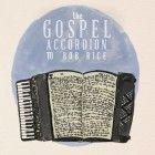 The Gospel Accordion to Bob Rice