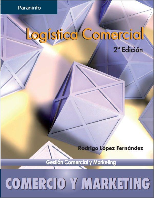 Logística Comercial - Rodrigo Lopez Fernandez - PDF - Español  http://helpbookhn.blogspot.com/2014/12/logistica-comercial-rodrigo-lopez-fernandez.html