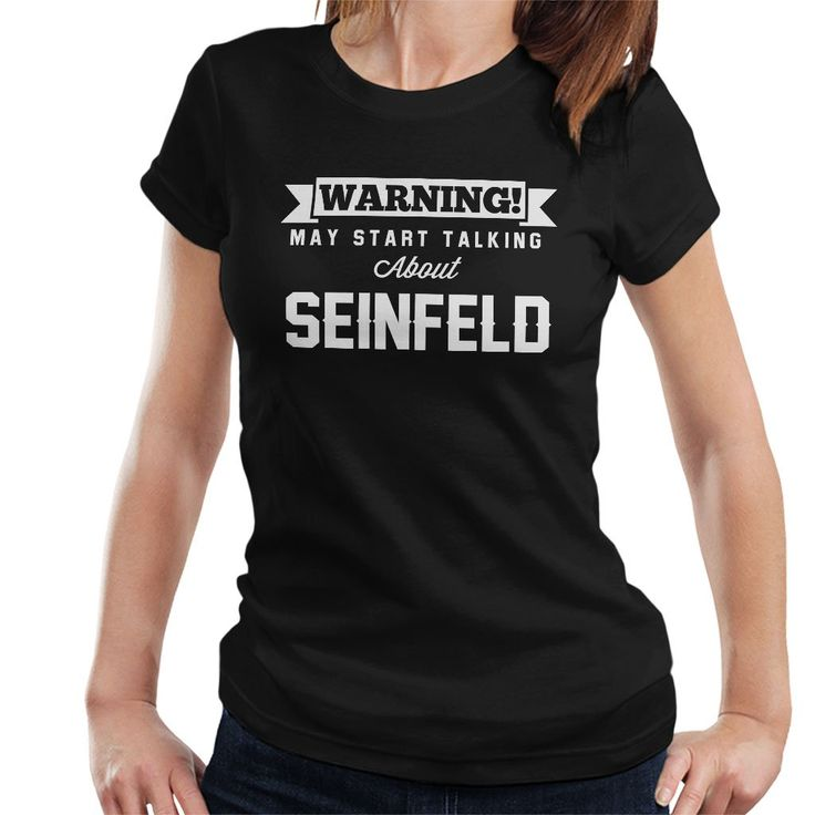 New design: Warning May Start... Find it here: http://www.coto7.com/products/warning-may-start-talking-about-seinfeld-womens-t-shirt?utm_campaign=social_autopilot&utm_source=pin&utm_medium=pin