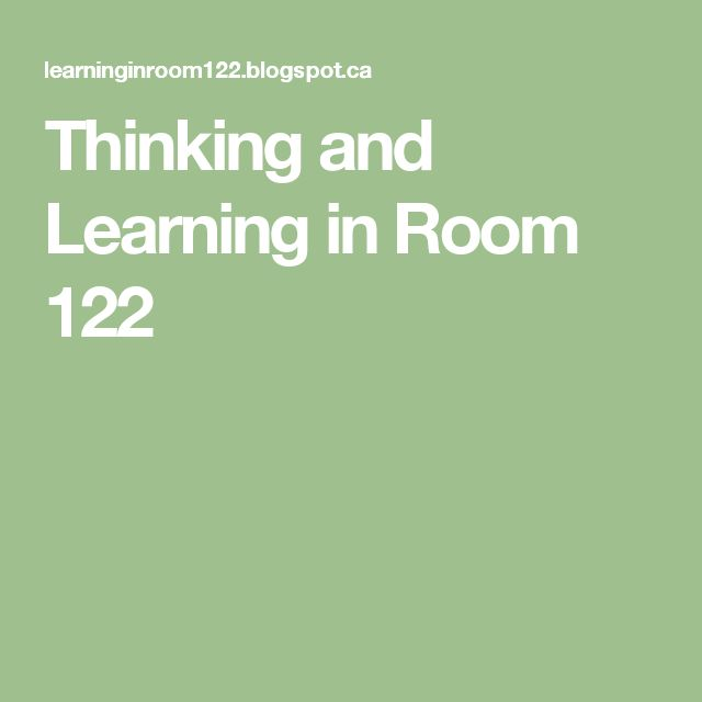 Thinking and Learning in Room 122