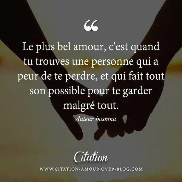 Citation  Le plus bel amour c'est quand tu trouves une personne qui a peur de te perd