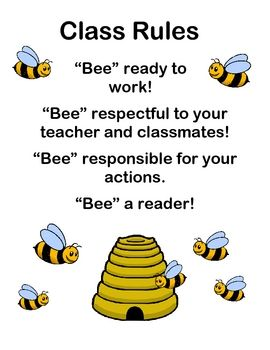 """""""Bee"""" Classroom rules. Mrs B's class room rules are Bee nice; Bee kind; Bee patient &    Bee self-controlled"""
