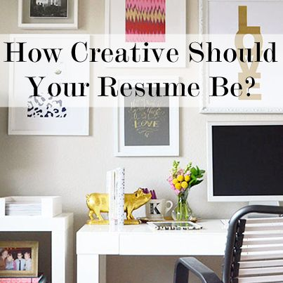 how creative should you get with your resume