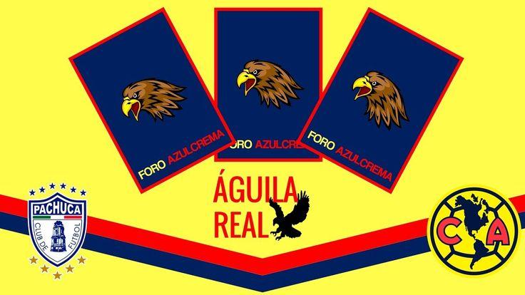 Águila Real   Pachuca vs América • Apertura 2017