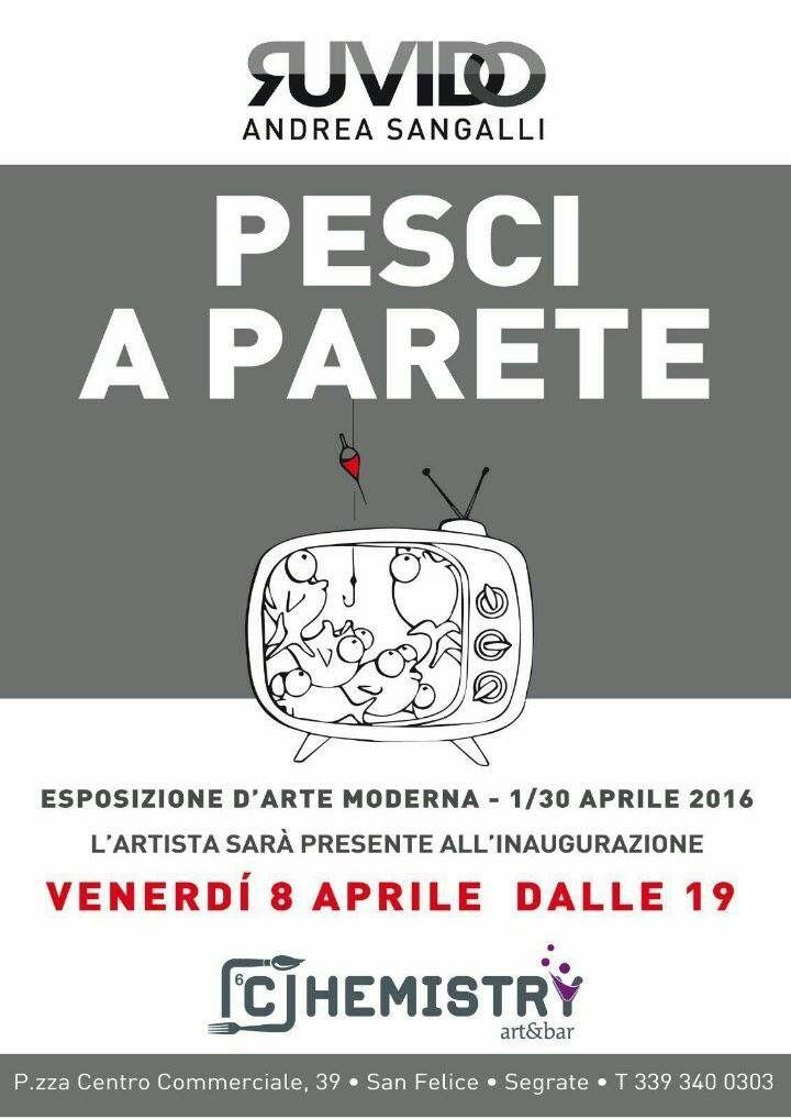 Inaugurazione venerdì 8 aprile 2016 1-30 aprile 2016 Esposizione Arte Moderna  Ruvido, Pesci a parete