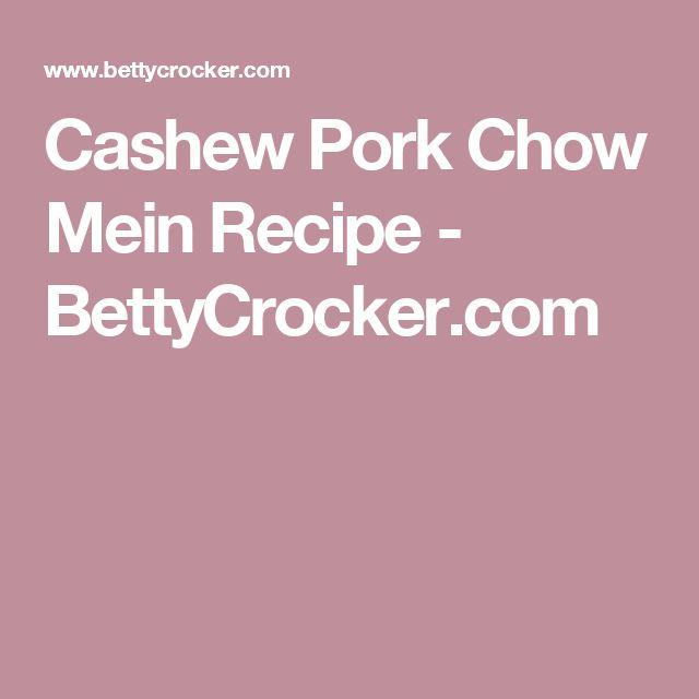 Cashew Pork Chow Mein Recipe - BettyCrocker.com