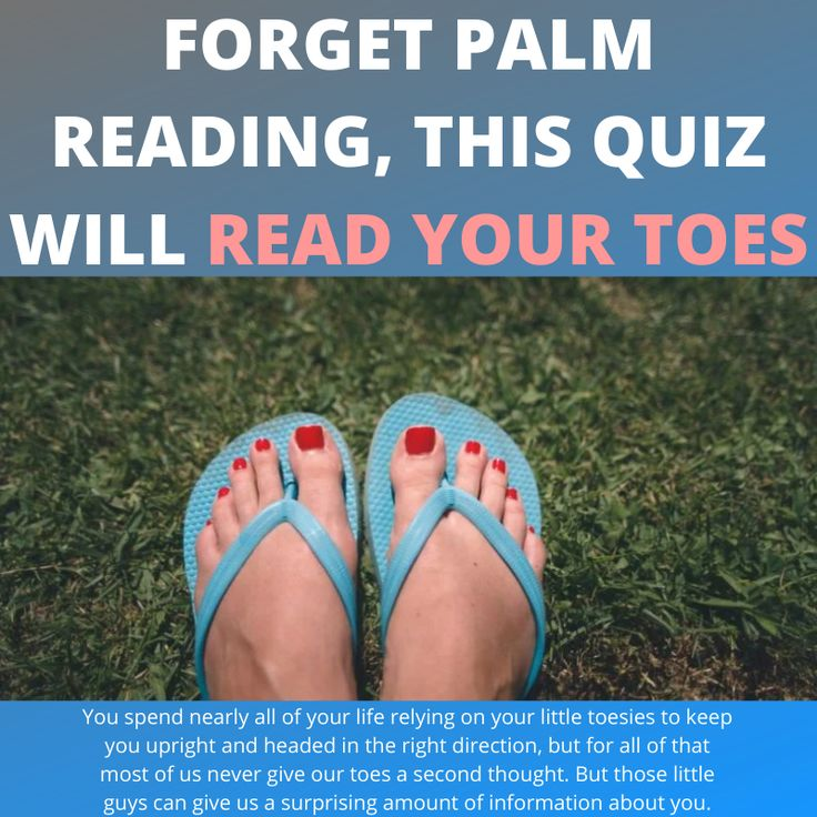 You spend nearly all of your life relying on your little toesies to keep you upright and headed in the right direction, but for all of that most of us never give our toes a second thought. But those little guys can give us a surprising amount of information about you.