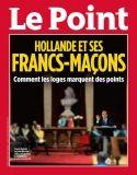 """L'hebdomadaire LE POINT """"récidive et redouble"""" avec ce dossier """"Hollande et les francs-maçons"""" alors que le même jour """"Le Nouvel Observateur"""" consacre lui au"""