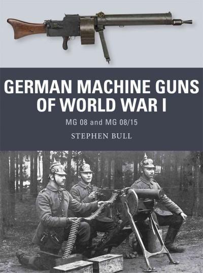 German Machine Guns of World War I: Mg 08 and Mg 08/15