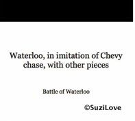 Waterloo, in imitation of Chevy Chase, with other pieces.