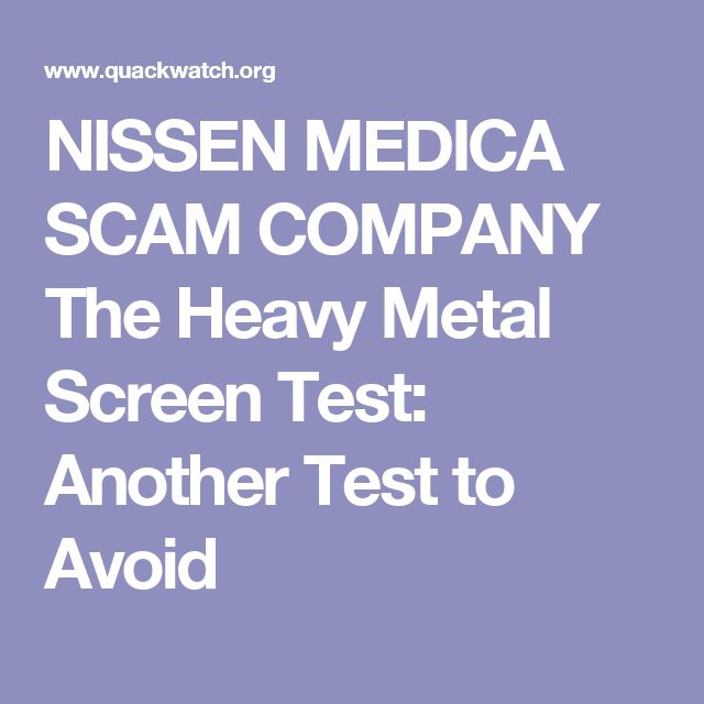NISSEN MEDICA SCAM COMPANY The Heavy Metal Screen Test: Another Test to Avoid