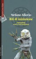 Riti di iniziazione: antropologi, stoici e finti immortali di Stefano Allovio