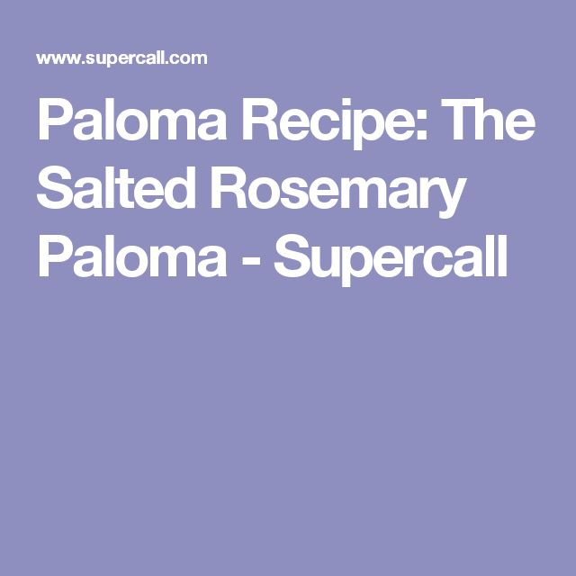 Paloma Recipe: The Salted Rosemary Paloma - Supercall
