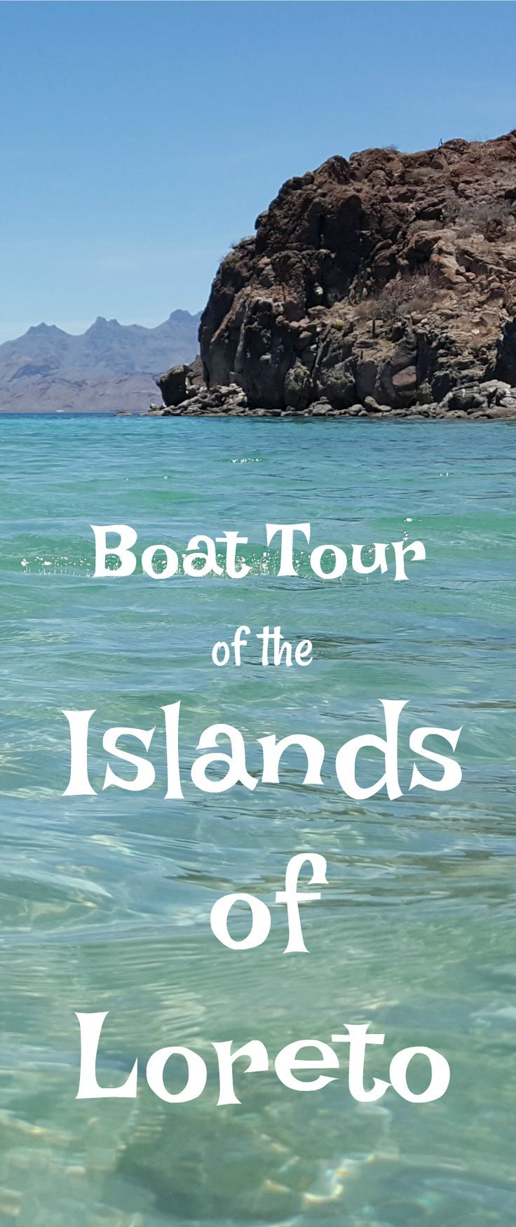 Boat Tour of The Islands of Loreto – Sea of Cortez, Baja California Sur, Mexico