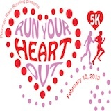 Make it a 5k date with that special runner – take part in our second annual Valentine's Day-themed race meant for those who can't help but LOVE to run! How far will you go to show your love for running?    WHEN: February 10, 2013, 9 a.m.