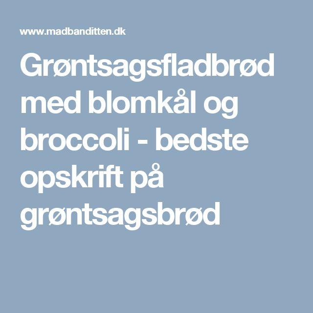 Grøntsagsfladbrød med blomkål og broccoli - bedste opskrift på grøntsagsbrød