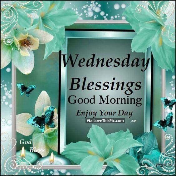 Good Morning Wednesday Blessings : Wednesday blessings good morning hello