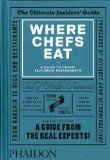 Where chefs eat : a guide to chefs favourite restaurants / Chef selection and reviews by Joe Warwick.